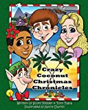Crazy Coconut Christmas Chronicles 2013 9781484058497 Front Cover