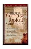 Holman Concise Topical Concordance 1998 9780805493498 Front Cover