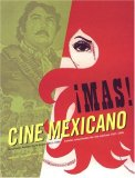 Mas! Cine Mexicano Sensational Mexican Movie Posters 1957 - 1990 2007 9780811854498 Front Cover