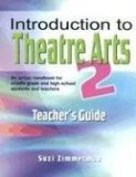 Introduction to Theatre Arts An Action Handbook for Middle Grade and High School Students and Teachers 2007 9781566081498 Front Cover