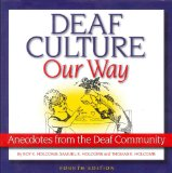 Deaf Culture, Our Way Anecdotes from the Deaf Community 4th 2011 9781581211498 Front Cover