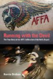 Running with the Devil The True Story of the ATF's Infiltration of the Hells Angels 2008 9781599214498 Front Cover