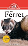 Ferret An Owner's Guide to a Happy Healthy Pet 1996 9781620457498 Front Cover