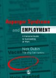 Asperger Syndrome and Employment A Personal Guide to Succeeding at Work 2006 9781843108498 Front Cover