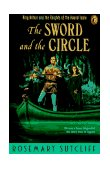 Sword and the Circle King Arthur and the Knights of the Round Table 1994 9780140371499 Front Cover