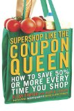 Supershop Like the Coupon Queen How to Save 50% or More Every Time You Shop 2010 9780425236499 Front Cover