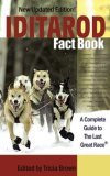 Iditarod Fact Book A Complete Guide to the Last Great Race 2nd 2006 9780974501499 Front Cover