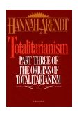 Totalitarianism Part Three of the Origins of Totalitarianism 1968 9780156906500 Front Cover