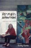 Restless Ambition Grace Hartigan, Painter 2015 9780199394500 Front Cover