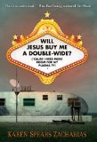 Will Jesus Buy Me a Double-Wide? Cause I Need More Room for My Plasma TV 2010 9780310292500 Front Cover