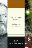 Earth Moves Galileo and the Roman Inquisition 2009 9780393066500 Front Cover