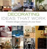 Decorating Ideas That Work Creative Design Solutions for Your Home 2007 9781561589500 Front Cover