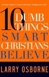 Ten Dumb Things Smart Christians Believe 2009 9781601421500 Front Cover