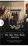 Founding Fathers The Essential Guide to the Men Who Made America 2007 9781620455500 Front Cover