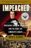 Impeached The Trial of President Andrew Johnson and the Fight for Lincoln's Legacy 2010 9781416547501 Front Cover