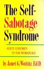 Self-Sabotage Syndrome Adult Children in the Workplace 1989 9781558740501 Front Cover