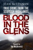 Blood in the Glens True Crime from the Scottish Highlands 2009 9781845022501 Front Cover
