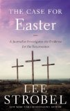 Case for Easter A Journalist Investigates the Evidence for the Resurrection 2014 9780310339502 Front Cover