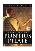 Memoirs of Pontius Pilate A Novel 2001 9780345443502 Front Cover