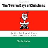 Twelve Days of Christmas On the 1st Day of Xmas Santa Gave This to Me 2012 9781479192502 Front Cover
