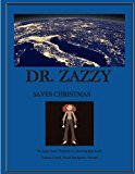 Dr. Zazzy Saves Christmas 2013 9781493712502 Front Cover