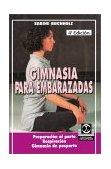 Gimnasia Para Embarazadas Preparacion al parto Respiracion Gimnasia de posparto 2001 9780595207503 Front Cover