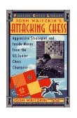 Attacking Chess Aggressive Strategies and Inside Moves from the U. S. Junior Chess Champion 1995 9780684802503 Front Cover