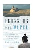 Crossing the Water Eighteen Months on an Island Working with Troubled Boys - A Teacher's Memoir 2002 9780743202503 Front Cover