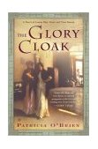 Glory Cloak A Novel of Louisa May Alcott and Clara Barton 2004 9780743257503 Front Cover