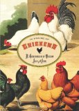 In Praise of Chickens A Compendium of Wisdom Fair and Fowl 2011 9780762773503 Front Cover