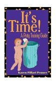 It's Time! A Potty Training Guide 2004 9780595312504 Front Cover