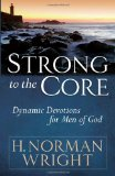 Strong to the Core Dynamic Devotions for Men of God 2011 9780736924504 Front Cover