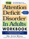 Attention Deficit Disorder in Adults Workbook 1st 1994 Workbook 9780878338504 Front Cover