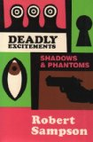 Deadly Excitements Shadows and Phantoms 1989 9780879724504 Front Cover