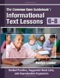 Common Core Guidebook, 6-8 Informational Text Lessons, Guided Practice, Suggested Book Lists, and Reproducible Organizers cover art