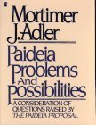 Paideia Problems and Possibilities : A Consideration of Questions Raised by the Paideia Proposal 1983 9780020130505 Front Cover