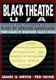 Black Theatre USA Revised and Expanded Edition, Vo Plays by African Americans from 1847 to Today 2011 9781451636505 Front Cover