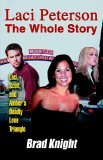 Laci Peterson The Whole Story 2005 9780595347506 Front Cover