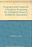 Pregnant and Prepared A Guide to Preparing for Childbirth 1984 9780895292506 Front Cover