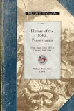 History of the 104th Pennsylvania Regiment From August 22nd, 1861 to September 30th 1864 2008 9781429016506 Front Cover