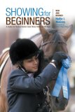 Showing for Beginners A Guide for Novice Hunter-Seat Show Riders of All Ages 2007 9781599210506 Front Cover