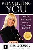 Reinventing You The 10 Best Ways to Launch Your Dream Career 2014 9781614485506 Front Cover