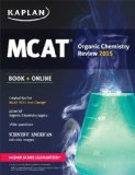 Kaplan MCAT Organic Chemistry Review Created for MCAT 2015 1st 2014 Revised 9781618656506 Front Cover