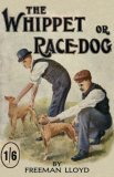 Whippet or Race Dog Its Breeding Rearing 2006 9781846640506 Front Cover