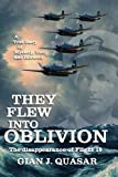 They Flew into Oblivion 2013 9780988850507 Front Cover
