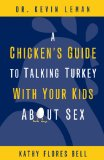 Chicken's Guide to Talking Turkey with Your Kids about Sex 2009 9780310283508 Front Cover