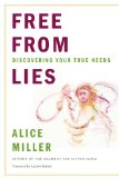 Free from Lies Discovering Your True Needs 1st 2010 9780393338508 Front Cover