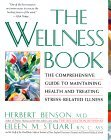 Wellness Book The Comprehensive Guide to Maintaining Health and Treating Stress-Related Illness 1993 9780671797508 Front Cover