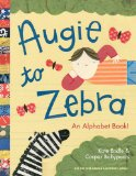 Augie to Zebra An Alphabet Book! 2012 9781570617508 Front Cover