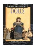 Connoisseur's Guide to Antique Dolls 2000 9781577171508 Front Cover